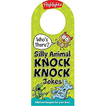Who's There? Silly Animal Knock Knock Jokes by Highlights - 978168437