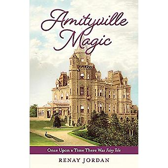 Amityville Magic - Once Upon a Time There Was Fairy Tale by Renay Jord