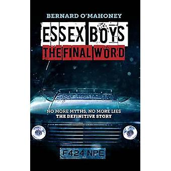 Essex Boys The Final Word No More Myths No More Lies...the Definitive Story by Bernard OMahoney