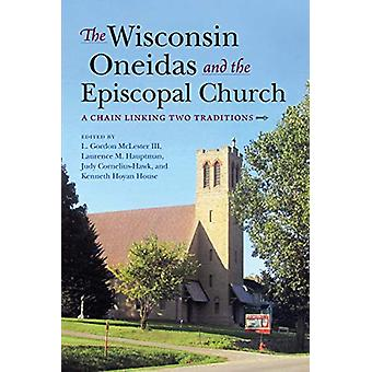 The Wisconsin Oneidas and the Episcopal Church - A Chain Linking Two T