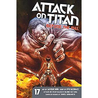 Attack On Titan - Before The Fall 17 by Satoshi Shiki - 9781632368751