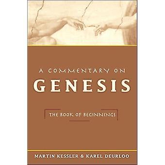 En kommentar till Genesis The Book of Beginnings av Martin Kessler & Karel Deurloo