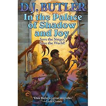 In the Palace of Shadow and Joy by BAEN BOOKS - 9781982124700 Book