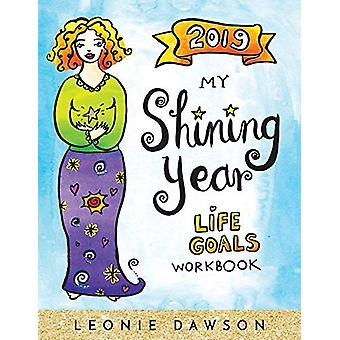 2019 My Shining Year - Life Goals Workbook by Leonie Dawson - 97819488