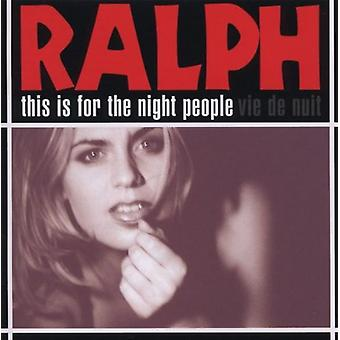 Ralph - This Is for the Night People [CD] USA import
