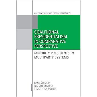 Koalitionspræsidentielisme i komparativt perspektiv: Minority Presidents in Multiparty Systems (Oxford Studies in Democratization)