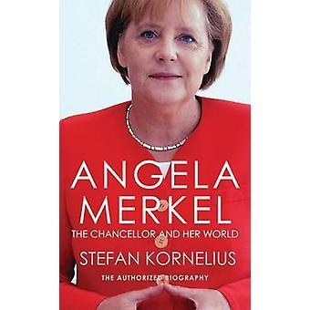 Angela Merkel la biogra autorizada La canciller y su mundo