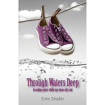 Through Waters Deep by Erin Shafer - 9781609200916 Book