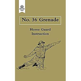 No. 36 Grenade by Home Guard Grenade Office - 9781847348616 Book
