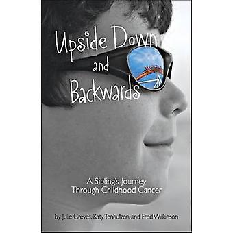 Upside Down and Backwards by Julie GrevesKaty TenhulzenFred Wilkinson