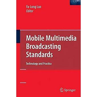 Mobile Multimedia Broadcasting Standards by Edited by Fa Long Luo