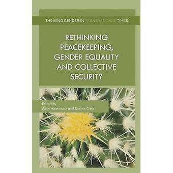 Rethinking fredsbevarande jämställdhet och den kollektiva säkerheten av Heathcote & Gina