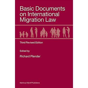Basisdocumenten over internationaal migratierecht Derde herziene editie door Richard Plender