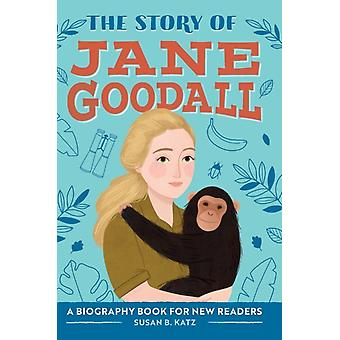 The Story of Jane Goodall  A Biography Book for New Readers by Susan B Katz