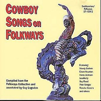 Chansons de cow-boy de Folkways - Cowboy chansons lors de l'importation des USA de Folkways [CD]