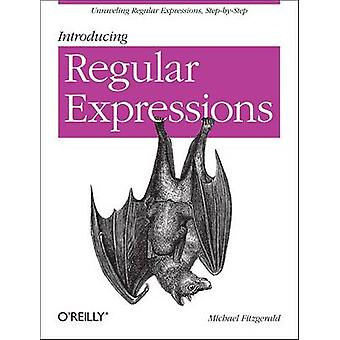 Introducing Regular Expressions by Michael Fitzgerald