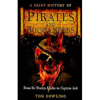 A Brief History of Pirates and Buccaneers by Tom Bowling - 9780762438