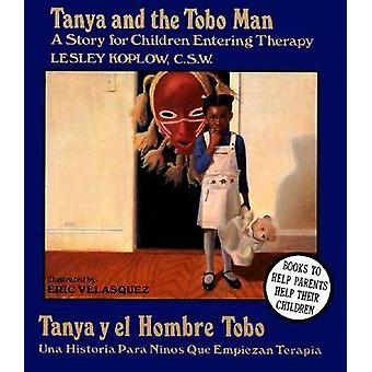 Tanya and the Tobo Man - A Story for Children Entering Therapy by Lesl
