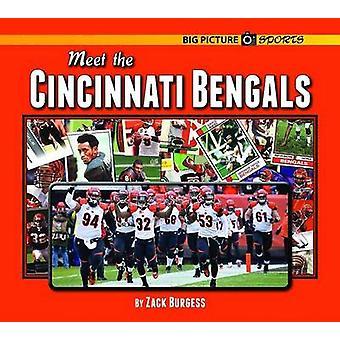 Meet the Cincinnati Bengals by Zack Burgess - 9781599537245 Book