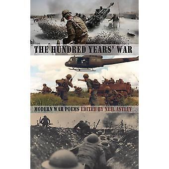 De Honderdjarige oorlog - moderne oorlog gedichten door Neil Astley - 97817803710