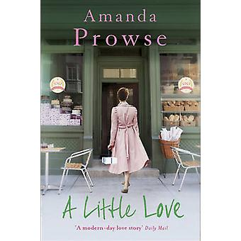 A Little Love by Amanda Prowse - 9781781854976 Book