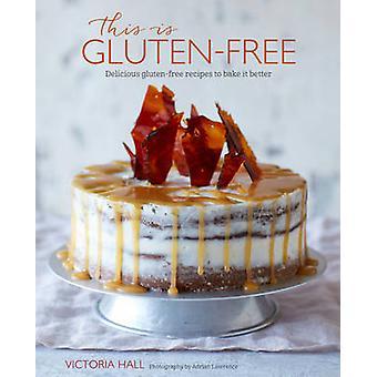 C'est sans Gluten! -Recettes sans gluten Delicious à cuire il mieux