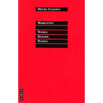 Attention aux femmes (nouvelle édition) par Thomas Middleton - Colin Counsell