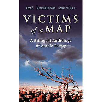 Victims of a Map - A Bilingual Anthology of Arabic Poetry (New edition