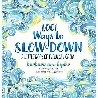 1 -001 Ways to Slow Down by Barbara Ann Kipfer - 9781426217791 Book