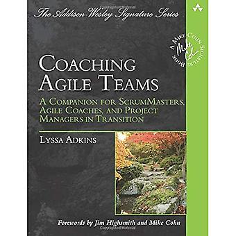 Coaching zespołów elastyczne: Towarzysz dla ScrumMasters, zwinny trenerów i kierowników projektów w okresie przejściowym