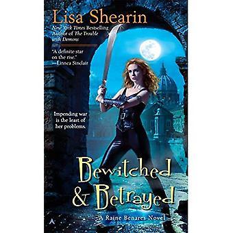 Bewitched & Betrayed (Raine Benares)