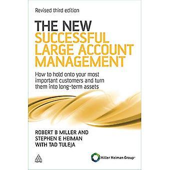 La nouvelle gestion de compte de grand succès: Comment conserver vos clients les plus importants et de les transformer en actifs à Long terme