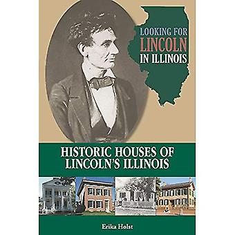 Looking for Lincoln in Illinois: Historic Houses of Lincoln's Illinois