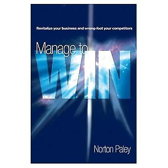 Manage to Win: Revitalize Your Strategies as You Reinvent Yourself