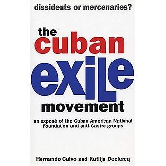 Cuban Exile Movement : Dissidents or Mercenaries?