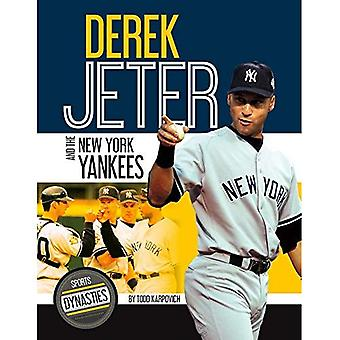 Derek Jeter and the New York Yankees (Sports Dynasties)