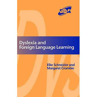 Dyslexia and Modern Foreign Languages by Crombie & M.