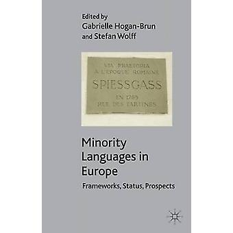 Minority Languages in Europe Frameworks Status Prospects by HoganBrun & Gabrielle & Dr