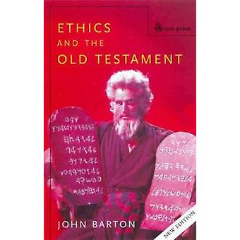 Ethics and the Old Testament Second Edition by Barton & John