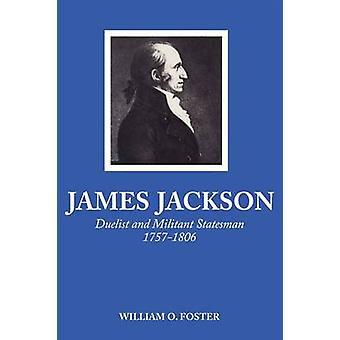 James Jackson Duelist und militante Staatsmann 17571806 von Foster & William O.