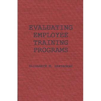Évaluation des programmes de formation employé un Guide de recherche pour les gestionnaires de ressources humaines de Hawthorne & Elizabeth M.