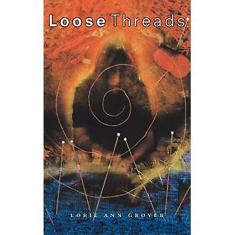 Loose Threads by Grover & Lorie Ann