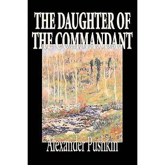 Dotter av kommendanten av Alexander Pusjkin Fiction klassiker litterära av Pusjkin & Alexander
