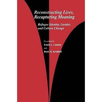 Reconstruire des vies Recapturi de Camino & Linda A.