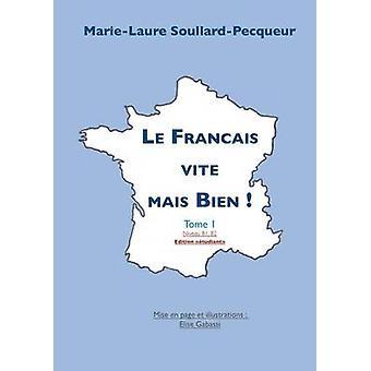 Le Franais Vite Mais bien af SoullardPecqueur & MarieLaure