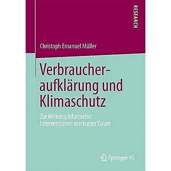 Verbraucheraufklarung Und Klimaschutz Zur Wirkung Informeller Interventionen Von Kurzer Dauer by Muller & Christoph Emanuel