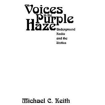 Stimmen in der Purple Haze: Underground Radio und den sechziger Jahren (& Mediengesellschaft S.)