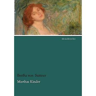 Marthas Kinder by Suttner & Bertha Von