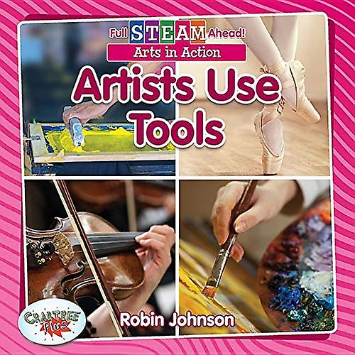Artists Use Tools (Full Steam Ahead! - Arts in Action)