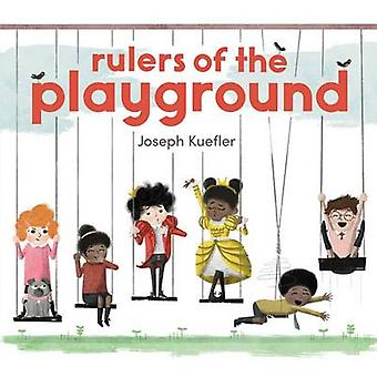 Rulers of the Playground by Joseph Kuefler - Joseph Kuefler - 9780062